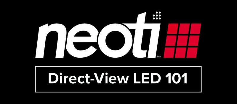 Neoti Direct View LED 101