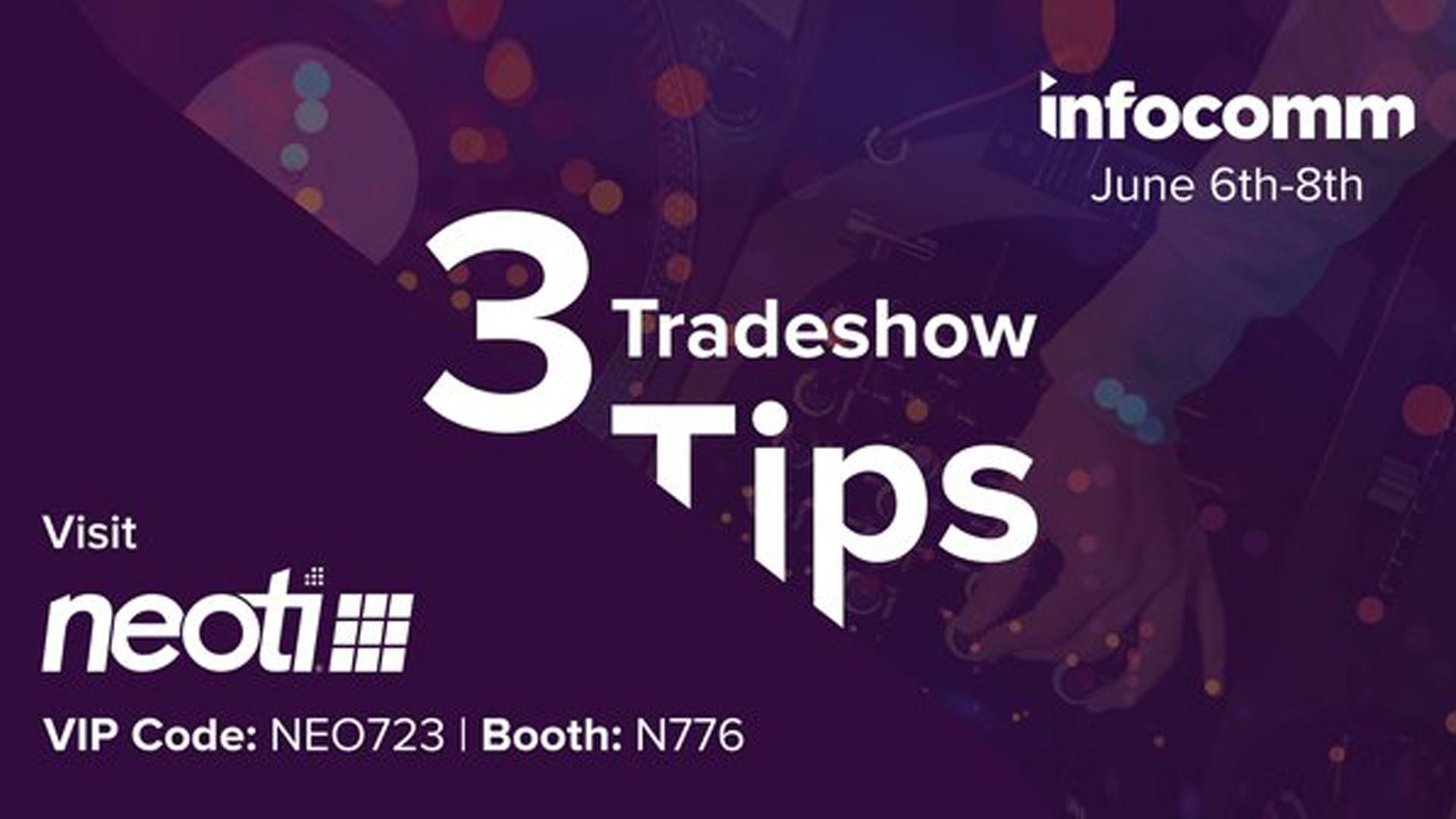 3 Tradeshow tips for Infocomm 2018